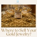 Where to Sell Your Gold Jewelry
