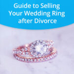 Selling Your Wedding Ring after Divorce