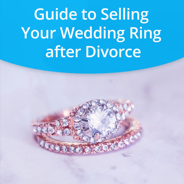 Guide to Selling Your Wedding Ring after Divorce