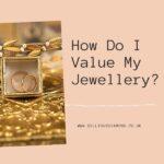 How Do I Value My Jewellery